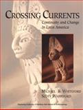 Crossing Currents : Continuity and Change in Latin America, Whiteford, Scott and Whiteford, Michael B., 0136564712