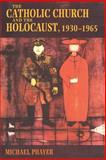 The Catholic Church and the Holocaust, 1930-1965, Phayer, Michael, 0253214718