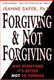 Forgiving and Not Forgiving, Jeanne Safer, 0380794713