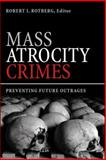 Mass Atrocity Crimes : Preventing Future Outrages, , 0815704712
