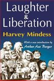 Laughter and Liberation, Mindess, Harvey, 1412814715