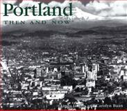 Portland Then and Now, Linda Dodds and Carolyn Buan, 1571454713
