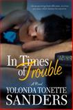 In Times of Trouble, Yolonda Tonette Sanders, 159309471X