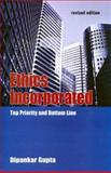 Ethics Incorporated : Top Priority and Bottom Line, Gupta, Dipankar, 0761934715
