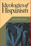 Ideologies of Hispanism, , 0826514715