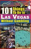 101 Things to do in Las Vegas Without Gambling, Michael Cullen, 0984544712