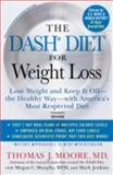 The DASH Diet for Weight Loss, Thomas J. Moore and Megan C. Murphy, 1476714711
