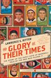 The Glory of Their Times, Lawrence S. Ritter, 0061994715