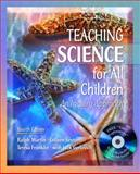 Teaching Science for All Children, Ralph Martin and Teresa Franklin, 0205464718