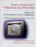 Doing Statistics with Minitab for Windows Release 10 : An Introductory Course Supplement for Explorations in Data Analysis, Pelosi, Marilyn K. and Sandifer, Theresa M., 0471304719