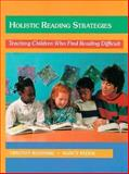 Holistic Reading Strategies : Teaching Children Who Find Reading Difficult, Rasinski, Timothy and Padak, Nancy, 0023984716