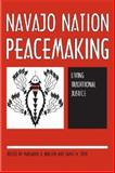 Navajo Nation Peacemaking : Living Traditional Justice, Nielsen, Marianne O., 0816524718