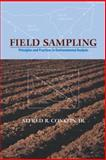 Field Sampling : Principles and Practices in Environmental Analysis, Conklin, Alfred R., Jr., 0824754719