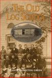 The Old Log School, Gavin Hamilton Green, 0920474713
