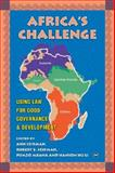 Africa's Challenge : Using Law for Good Governance and Development, Seidman, Ann Willcox and Seidman, Robert B., 1592214711