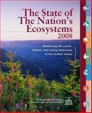 The State of the Nation's Ecosystems 2008 : Measuring the Land, Waters, and Living Resources of the United States, O'Malley, Robin and H. John Heinz III Center for Science, Economics, and the Environment Staff, 1597264717