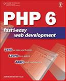 PHP 6 Fast and Easy Web Development, Telles, Matt and Meloni, Julie C., 1598634712