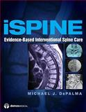 ISpine : Evidence-Based Interventional Spine Care, Depalma, Michael and DePalma, Michael J., 1933864710