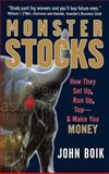 Monster Stocks : How They Set Up, Run Up, Top - And Make You Money, Boik, John, 0071494715