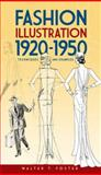 Fashion Illustration 1920-1950, Walter T. Foster, 0486474712