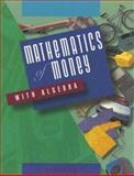 Mathematics of Money with Algebra, Cheryl Clayton, 0538634715