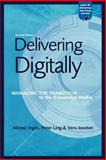 Delivering Digitally, Peter Ling, 0749434716