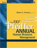 The 2007 Pfeiffer Annual : Human Resource Management, Preziosi, Robert C., 078798471X