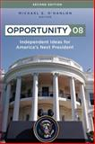 Opportunity 08 : Independent Ideas for America's Next President, O'Hanlon, Michael, 0815764715