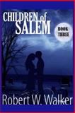 Children of Salem Book Three, Robert Walker, 1495424715