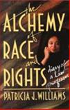 Alchemy of Race and Rights, Williams, Patricia J., 0674014715
