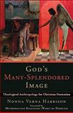 God's Many-Splendored Image : Theological Anthropology for Christian Formation, Baker Publishing Group Staff and Harrison, Nonna Verna, 080103471X