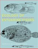 Ecology of Estuarine Fishes : Temperate Waters of the Western North Atlantic, Able, Kenneth W. and Fahay, Michael P., 0801894719