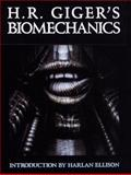 H. R. Giger's Biomechanics, H. R. Giger, 0962344710