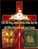 ESV NIV King James Version Bible and the Last Bible They Dont Want You to Know, Faisal Fahim and Maurice Bucaille, 1492374717