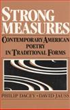 Strong Measures : Contemporary American Poetry in Traditional Forms, Wilbur, Richard and Dacey, Philip, 0060414715