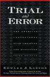 Trial and Error, Edward J. Larson, 0195154711