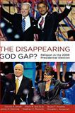 The Disappearing God Gap?, Corwin Smidt and Kevin R. Den Dulk, 0199734712