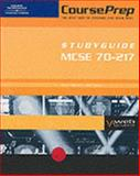 CoursePrep StudyGuide MCSE 70-217 : Installing, Configuring and Administering Microsoft Windows 2000 Directory Services Infrastructure, Hilscher, Kevin and Hales, John, 0619034718