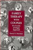 Family Therapy with Couples : The Family-of-Origin Approach, Freeman, David S., 0876684711