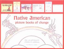 Native American Picture Books of Change, Rebecca C. Benes, 0890134715