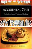 Accidental Chef, Charles Oppman, 1463414714