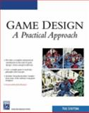 Game Design : A Practical Approach, Schuytema, Paul, 1584504714