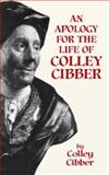 An Apology for the Life of Colley Cibber, Colley Cibber, 0486414728