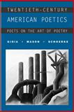 Twentieth-Century American Poetics : Poets on the Art of Poetry, Gioia, Dana and Mason, David, 0072414723