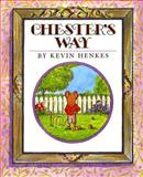 Chester's Way, Kevin Henkes, 0688154727