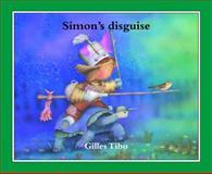 Simon's Disguise, Gilles Tibo, 088776472X
