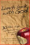 Lunch Break with God : 30 Bite-Size Reflections to Feed Your Spirit, Munley, J. Thomas, 097907472X