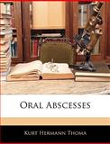 Oral Abscesses, Kurt Hermann Thoma, 1145814727