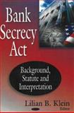 Bank Secrecy ACT : Background, Statute, and Interpretation, Klein, Lilian B., 160021472X