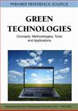 Green Technologies : Concepts, Methodologies, Tools and Applications, USA Information Resources Management Association, 1609604725